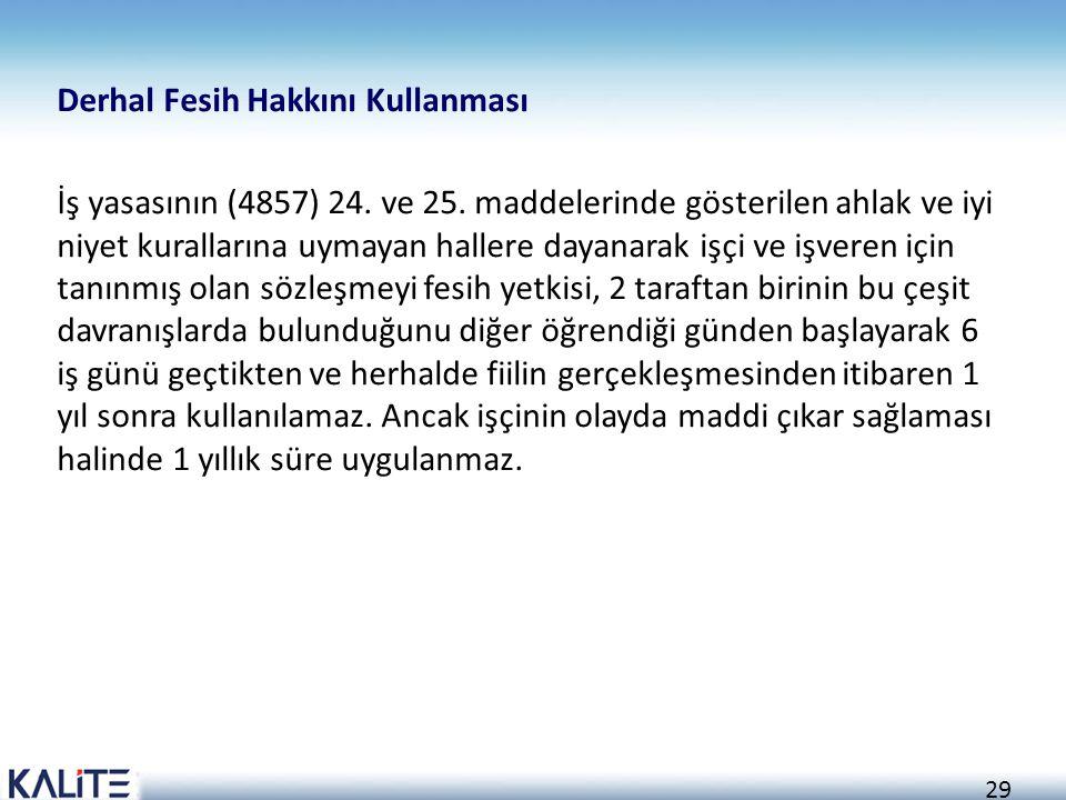 Derhal Fesih Hakkını Kullanması İş yasasının (4857) 24. ve 25