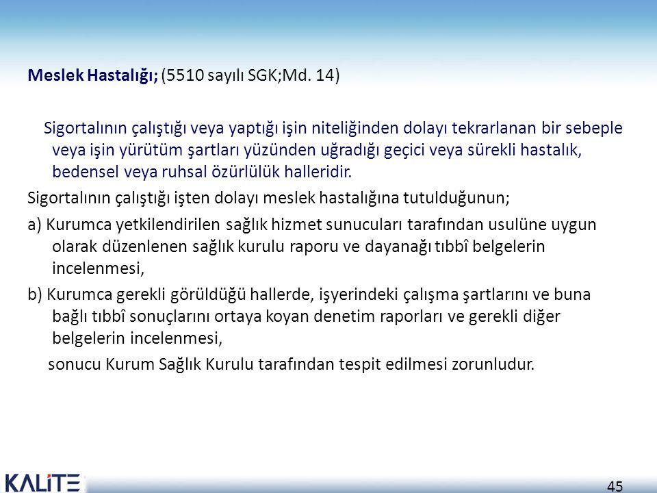 Meslek Hastalığı; (5510 sayılı SGK;Md