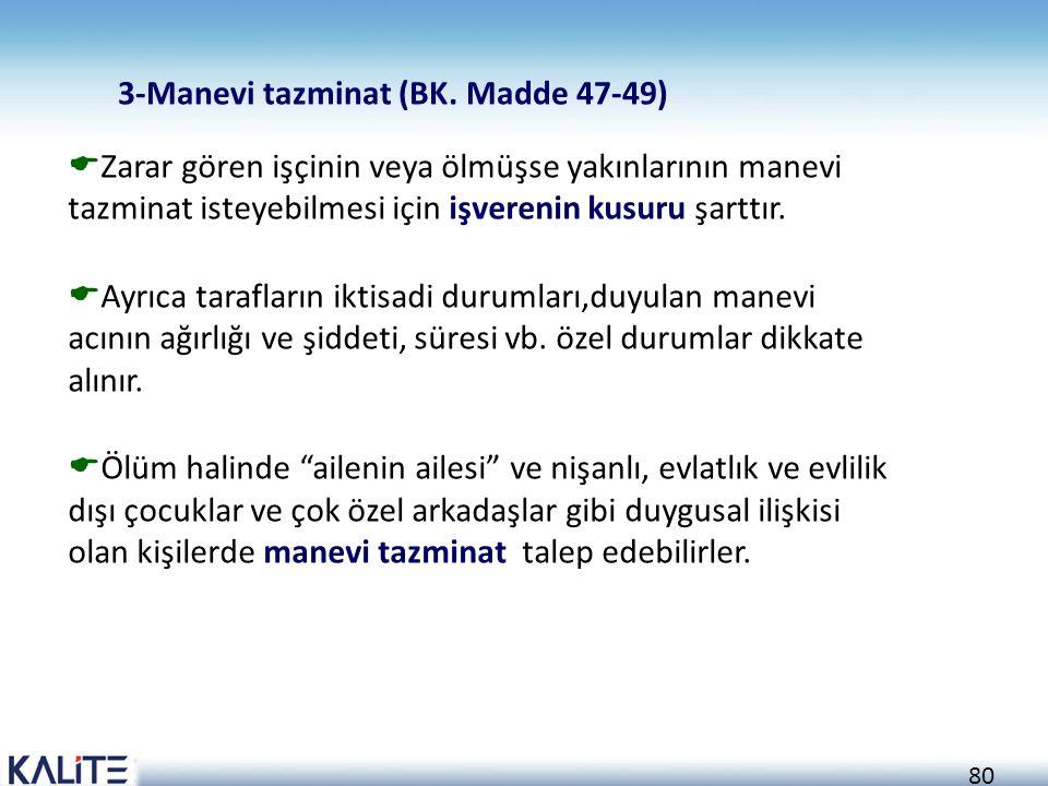 3-Manevi tazminat (BK. Madde 47-49)