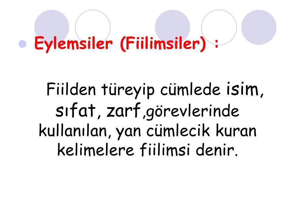 Eylemsiler (Fiilimsiler) :