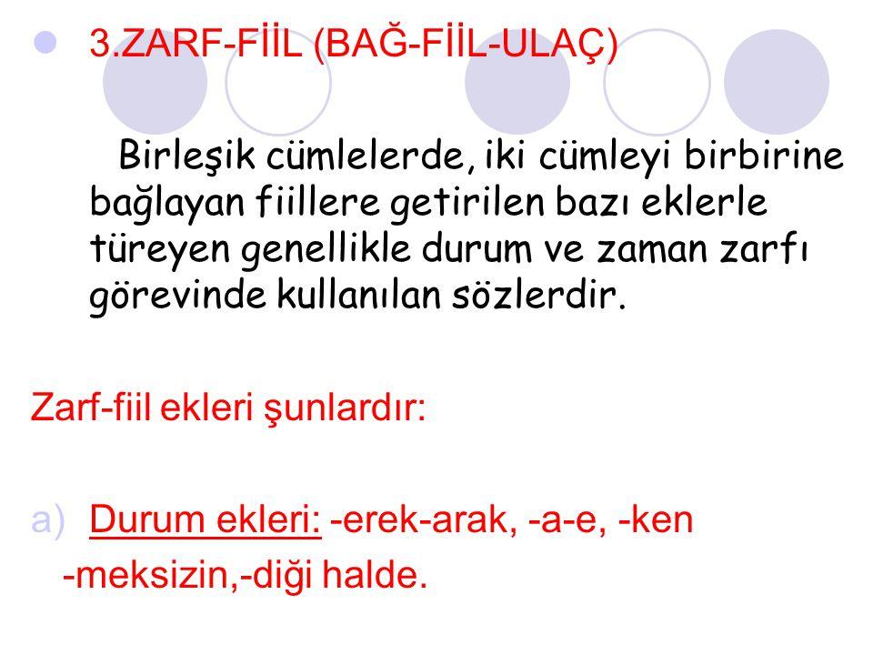 3.ZARF-FİİL (BAĞ-FİİL-ULAÇ)