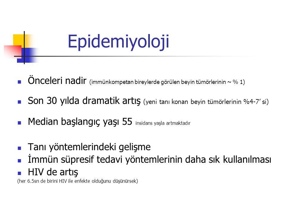 Epidemiyoloji Önceleri nadir (immünkompetan bireylerde görülen beyin tümörlerinin ~ % 1)