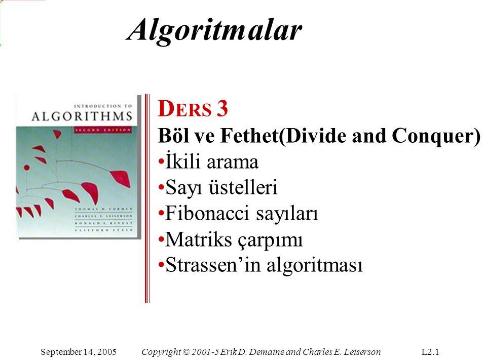 Algoritmalar DERS 3 Böl ve Fethet(Divide and Conquer) İkili arama