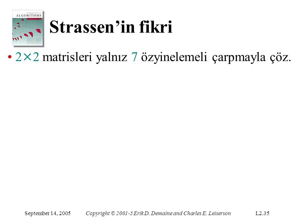 Strassen'in fikri 2×2 matrisleri yalnız 7 özyinelemeli çarpmayla çöz.
