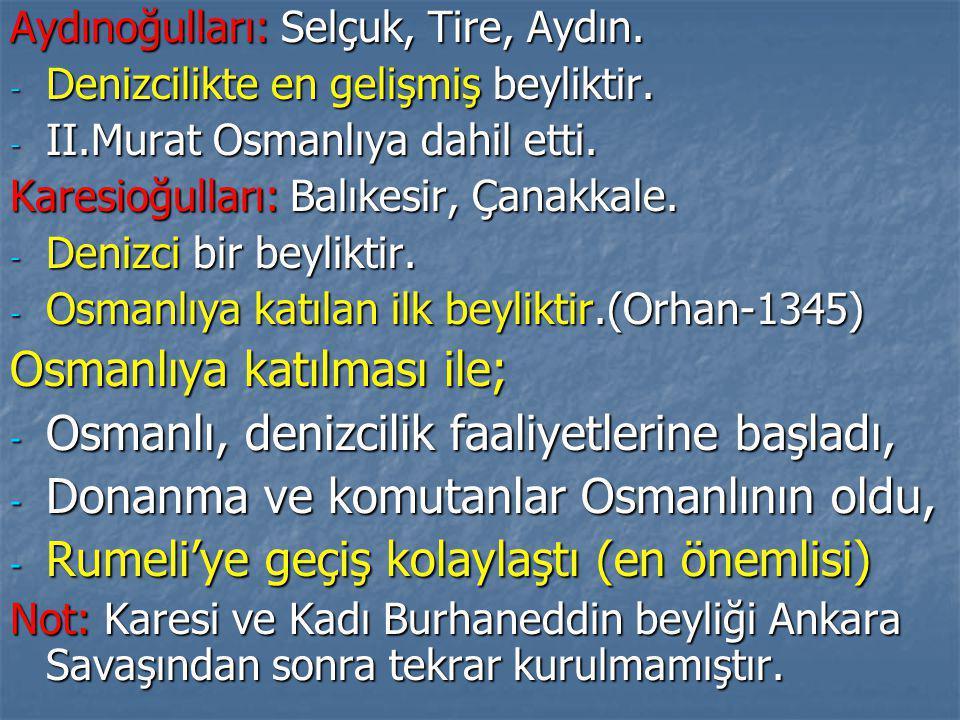 Osmanlıya katılması ile; Osmanlı, denizcilik faaliyetlerine başladı,