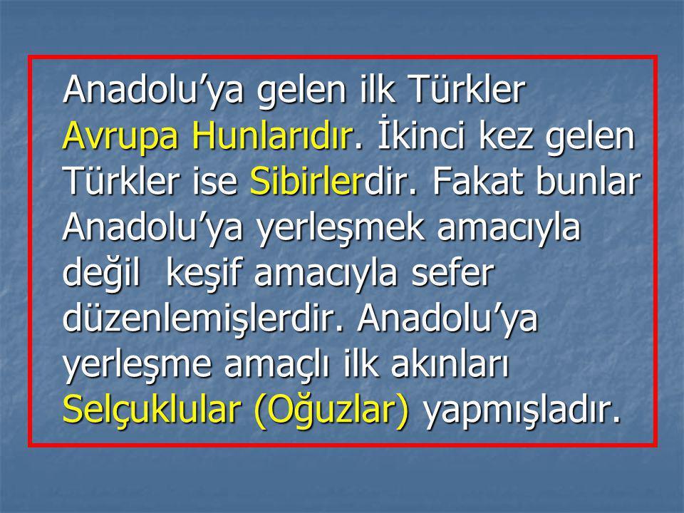 Anadolu'ya gelen ilk Türkler Avrupa Hunlarıdır