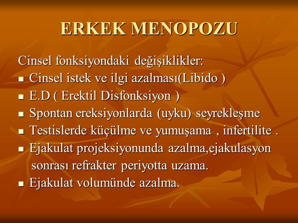 ERKEK MENOPOZU Cinsel fonksiyondaki değişiklikler: