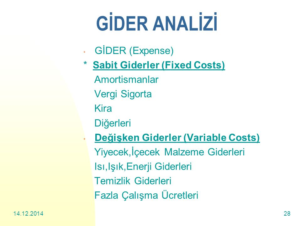 GİDER ANALİZİ GİDER (Expense) * Sabit Giderler (Fixed Costs)
