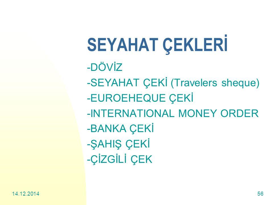 SEYAHAT ÇEKLERİ -DÖVİZ -SEYAHAT ÇEKİ (Travelers sheque)