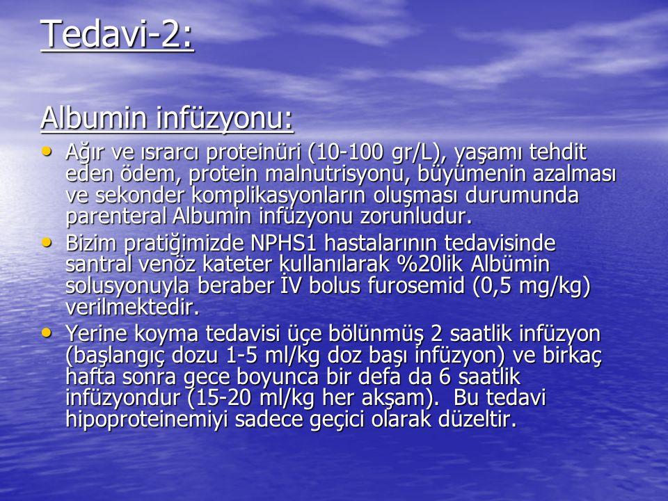 Tedavi-2: Albumin infüzyonu: