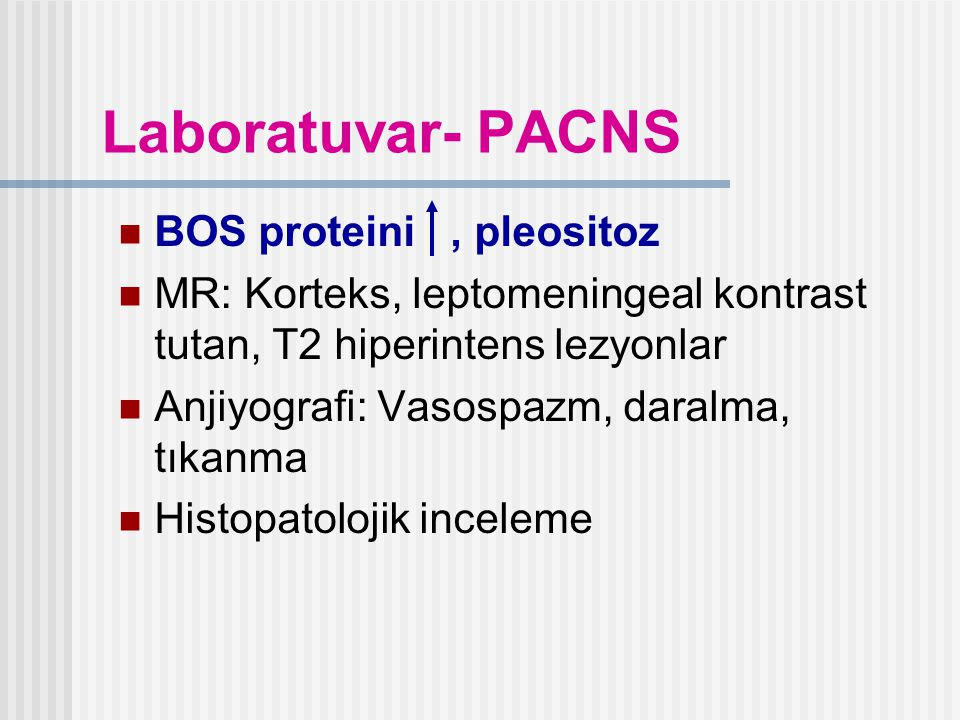 Laboratuvar- PACNS BOS proteini , pleositoz