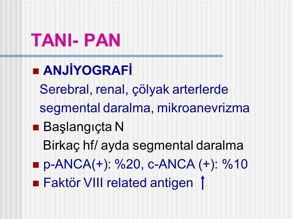 TANI- PAN ANJİYOGRAFİ Serebral, renal, çölyak arterlerde