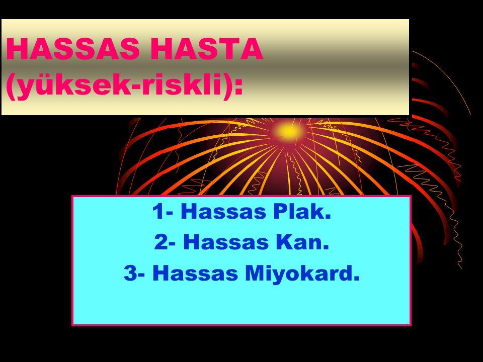 HASSAS HASTA (yüksek-riskli):