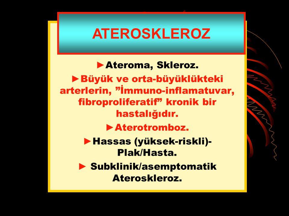 ATEROSKLEROZ ►Ateroma, Skleroz.