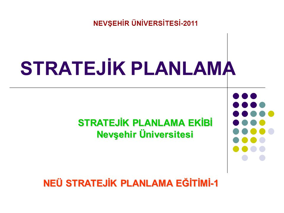 STRATEJİK PLANLAMA STRATEJİK PLANLAMA EKİBİ Nevşehir Üniversitesi