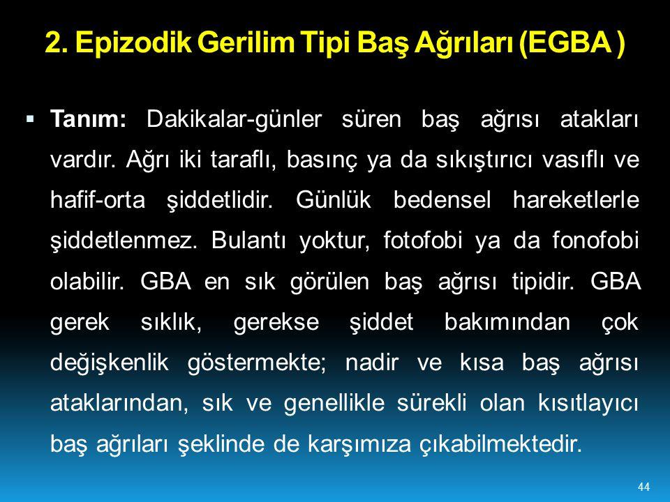 2. Epizodik Gerilim Tipi Baş Ağrıları (EGBA )