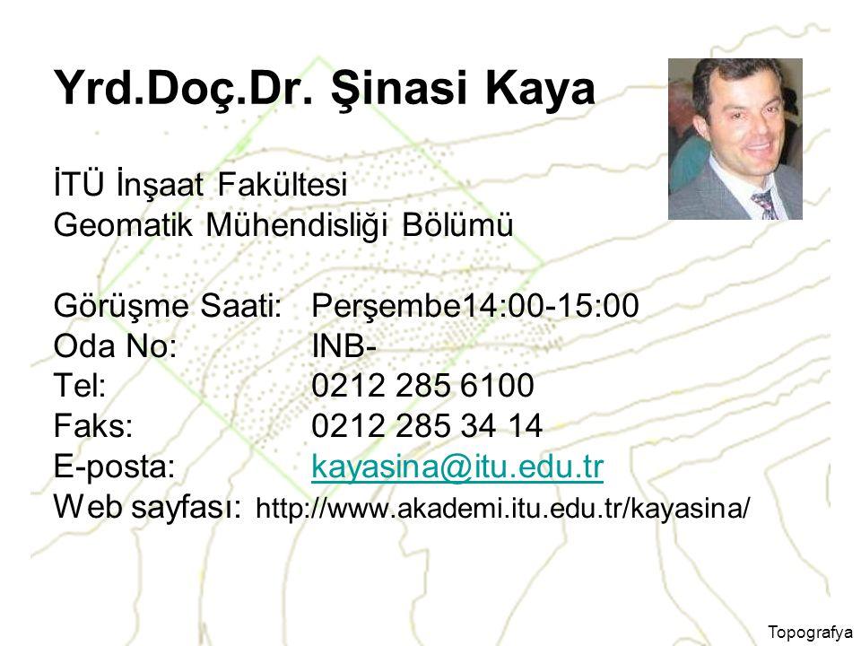 Yrd.Doç.Dr. Şinasi Kaya İTÜ İnşaat Fakültesi