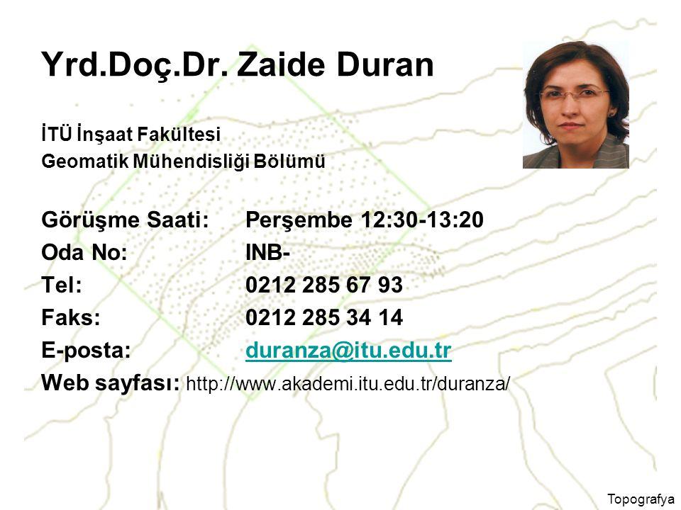 Yrd.Doç.Dr. Zaide Duran Görüşme Saati: Perşembe 12:30-13:20