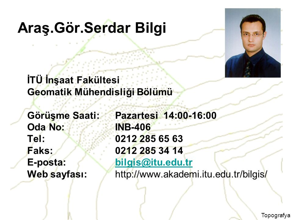 Araş.Gör.Serdar Bilgi İTÜ İnşaat Fakültesi