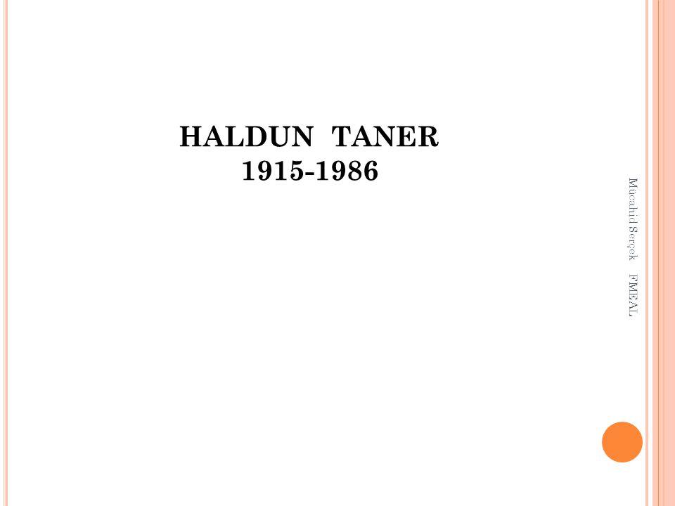 HALDUN TANER 1915-1986 Mücahid Serçek FMEAL