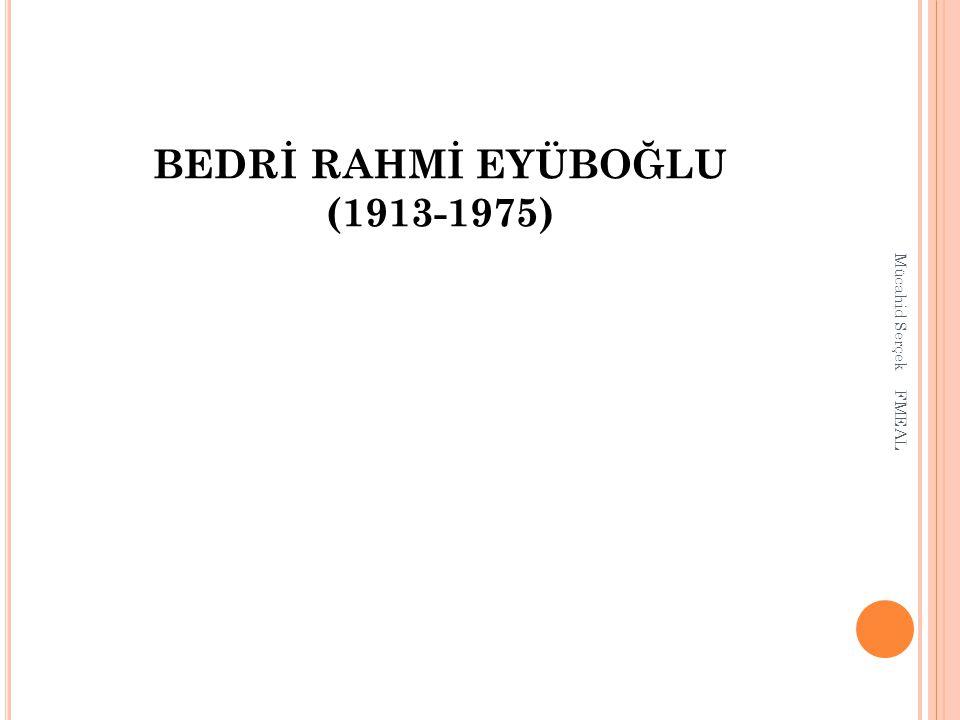 BEDRİ RAHMİ EYÜBOĞLU (1913-1975)
