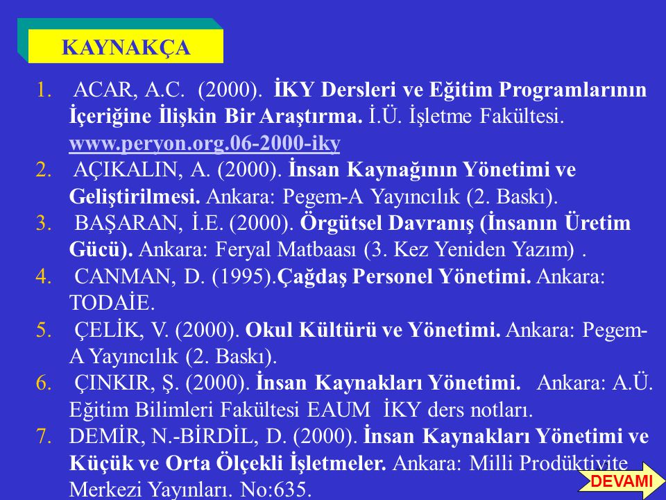 CANMAN, D. (1995).Çağdaş Personel Yönetimi. Ankara: TODAİE.
