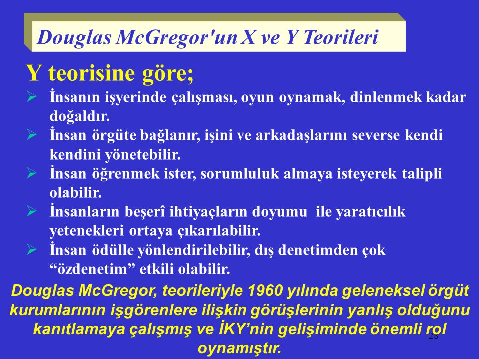 Y teorisine göre; Douglas McGregor un X ve Y Teorileri