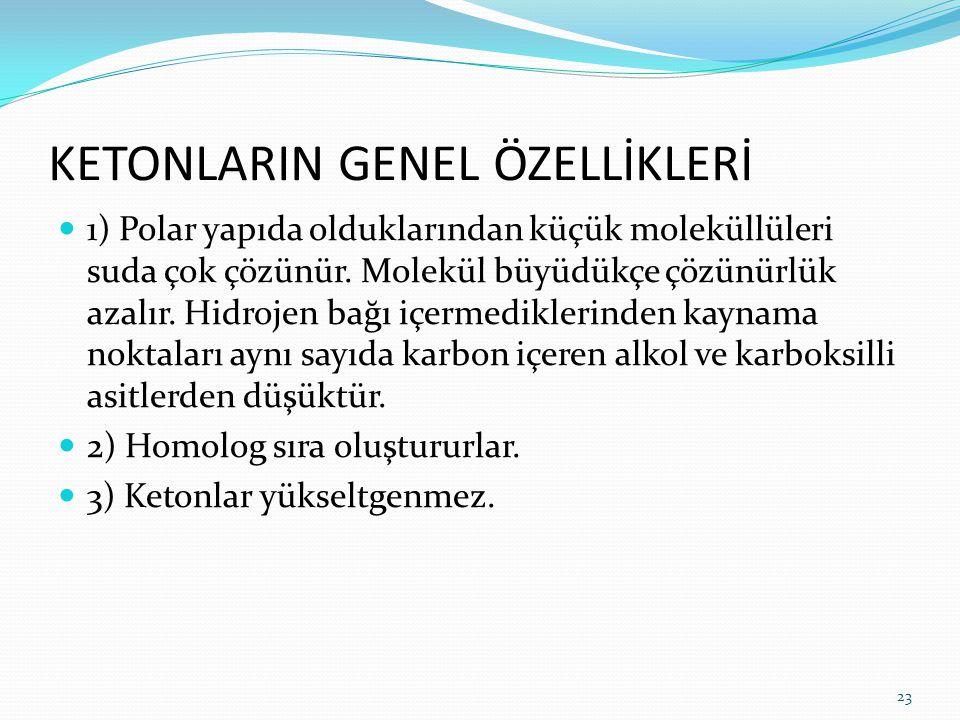 KETONLARIN GENEL ÖZELLİKLERİ