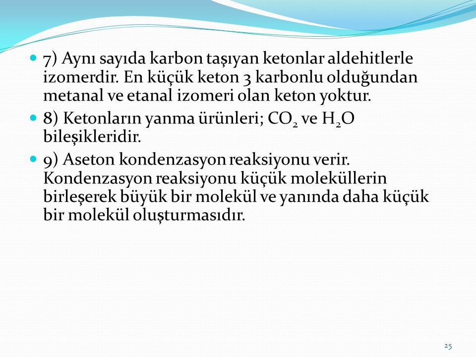 7) Aynı sayıda karbon taşıyan ketonlar aldehitlerle izomerdir