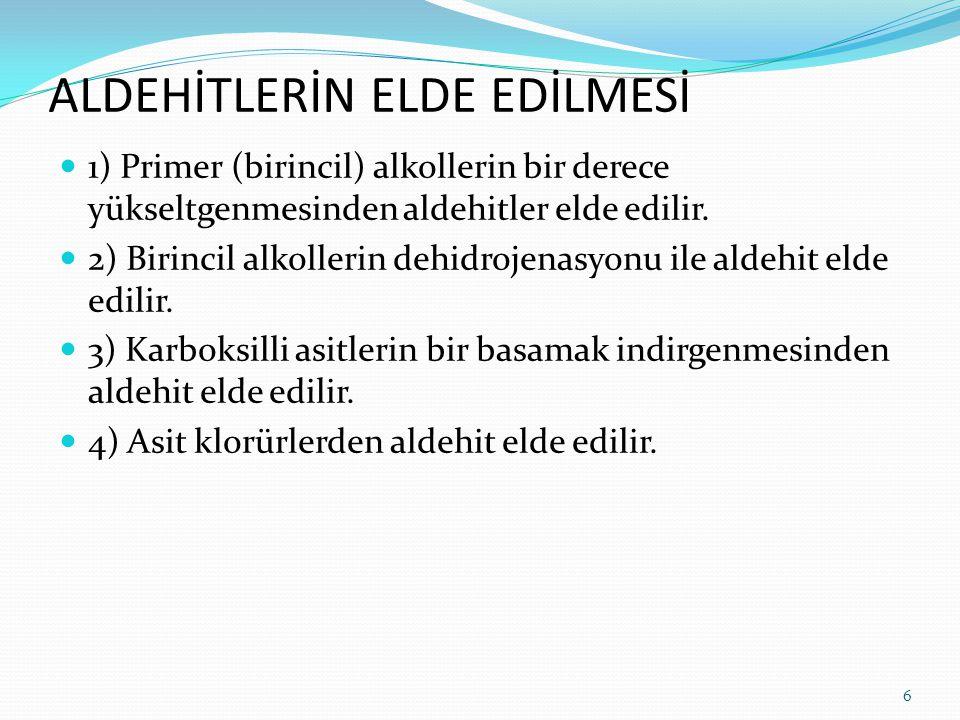 ALDEHİTLERİN ELDE EDİLMESİ