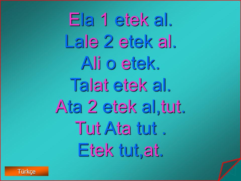 Ela 1 etek al. Lale 2 etek al. Ali o etek. Talat etek al.