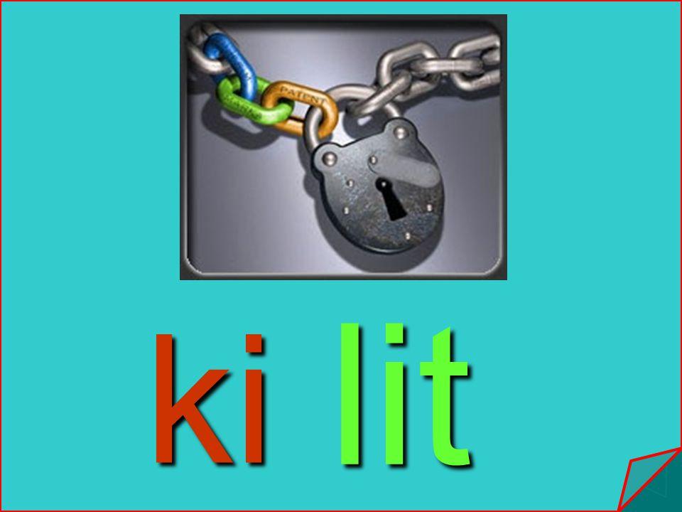 lit ki