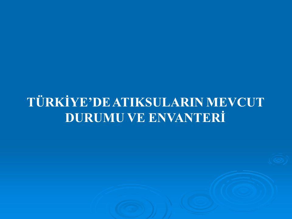 TÜRKİYE'DE ATIKSULARIN MEVCUT DURUMU VE ENVANTERİ