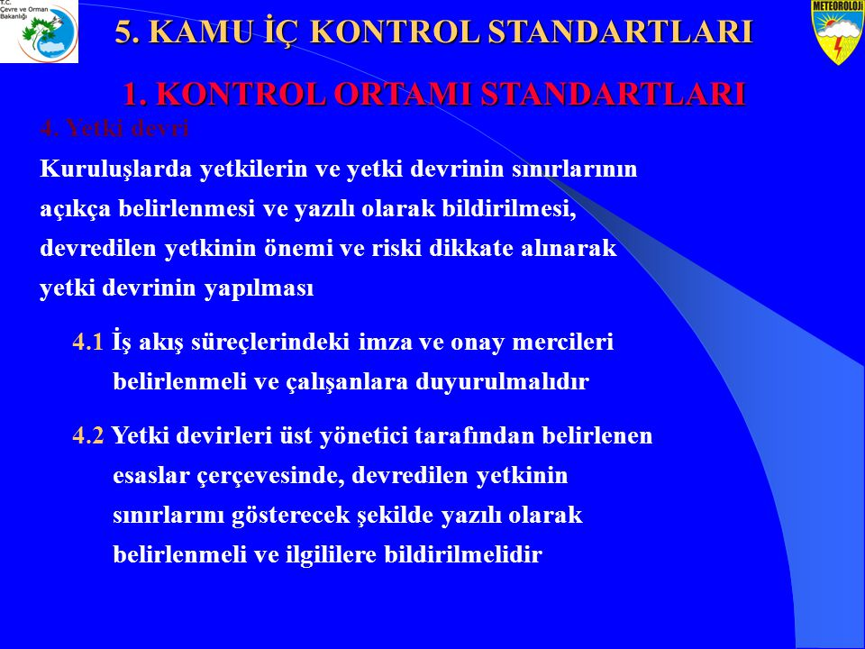 5. KAMU İÇ KONTROL STANDARTLARI 1. KONTROL ORTAMI STANDARTLARI
