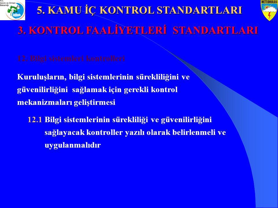 5. KAMU İÇ KONTROL STANDARTLARI 3. KONTROL FAALİYETLERİ STANDARTLARI