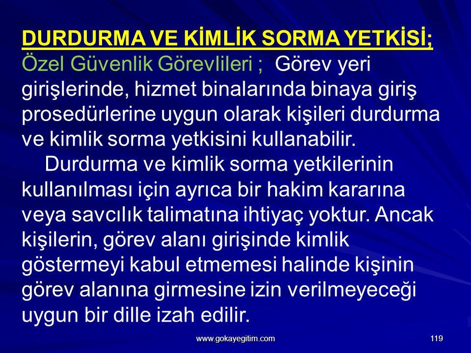 DURDURMA VE KİMLİK SORMA YETKİSİ;