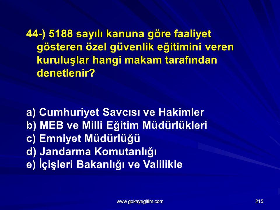 a) Cumhuriyet Savcısı ve Hakimler b) MEB ve Milli Eğitim Müdürlükleri