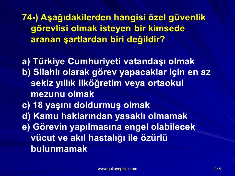 a) Türkiye Cumhuriyeti vatandaşı olmak