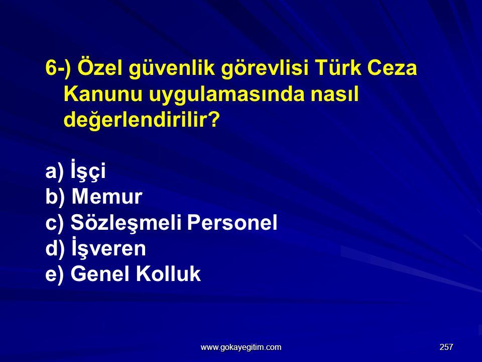 c) Sözleşmeli Personel d) İşveren e) Genel Kolluk