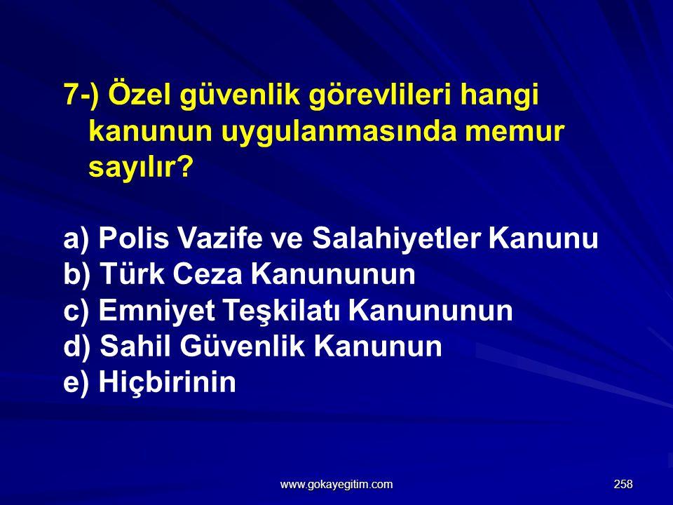a) Polis Vazife ve Salahiyetler Kanunu b) Türk Ceza Kanununun