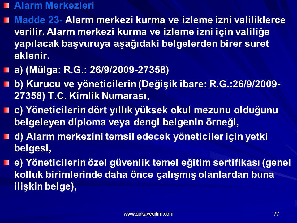d) Alarm merkezini temsil edecek yöneticiler için yetki belgesi,