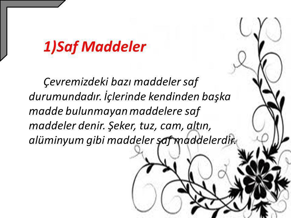 1)Saf Maddeler