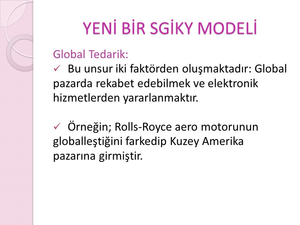 YENİ BİR SGİKY MODELİ Global Tedarik:
