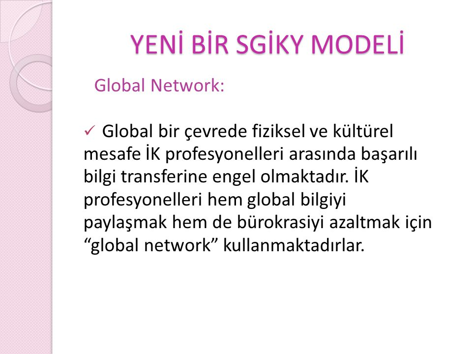 YENİ BİR SGİKY MODELİ Global Network: