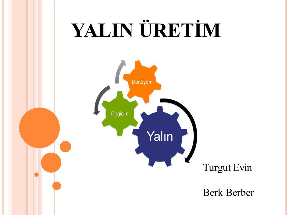 YALIN ÜRETİM Turgut Evin Berk Berber
