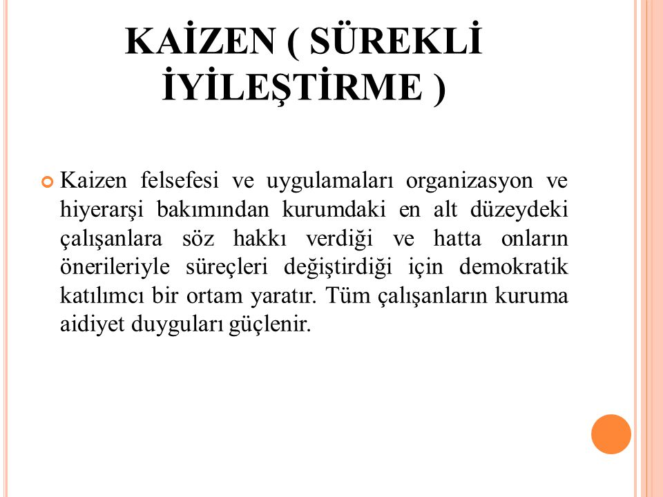 KAİZEN ( SÜREKLİ İYİLEŞTİRME )