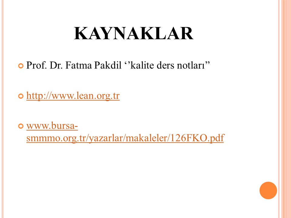 KAYNAKLAR Prof. Dr. Fatma Pakdil ''kalite ders notları''