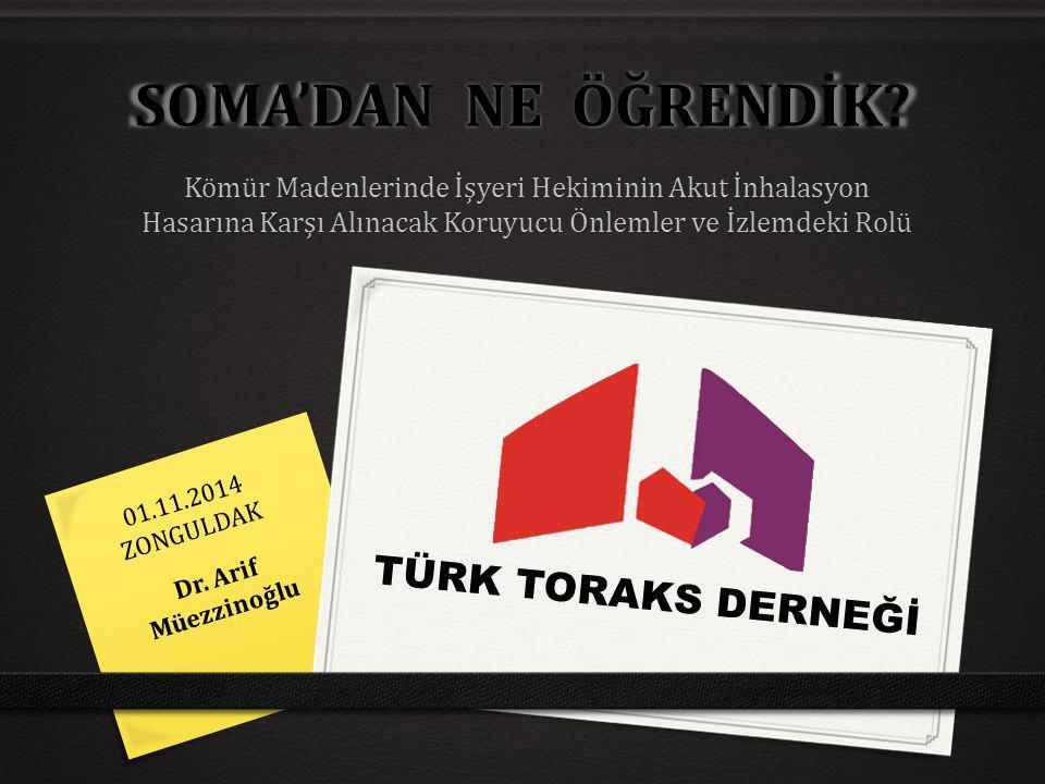 SOMA'DAN NE ÖĞRENDİK TÜRK TORAKS DERNEĞİ