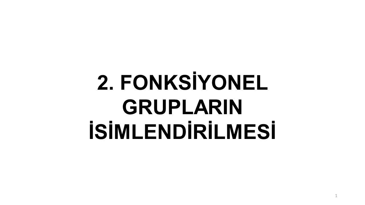 2. FONKSİYONEL GRUPLARIN