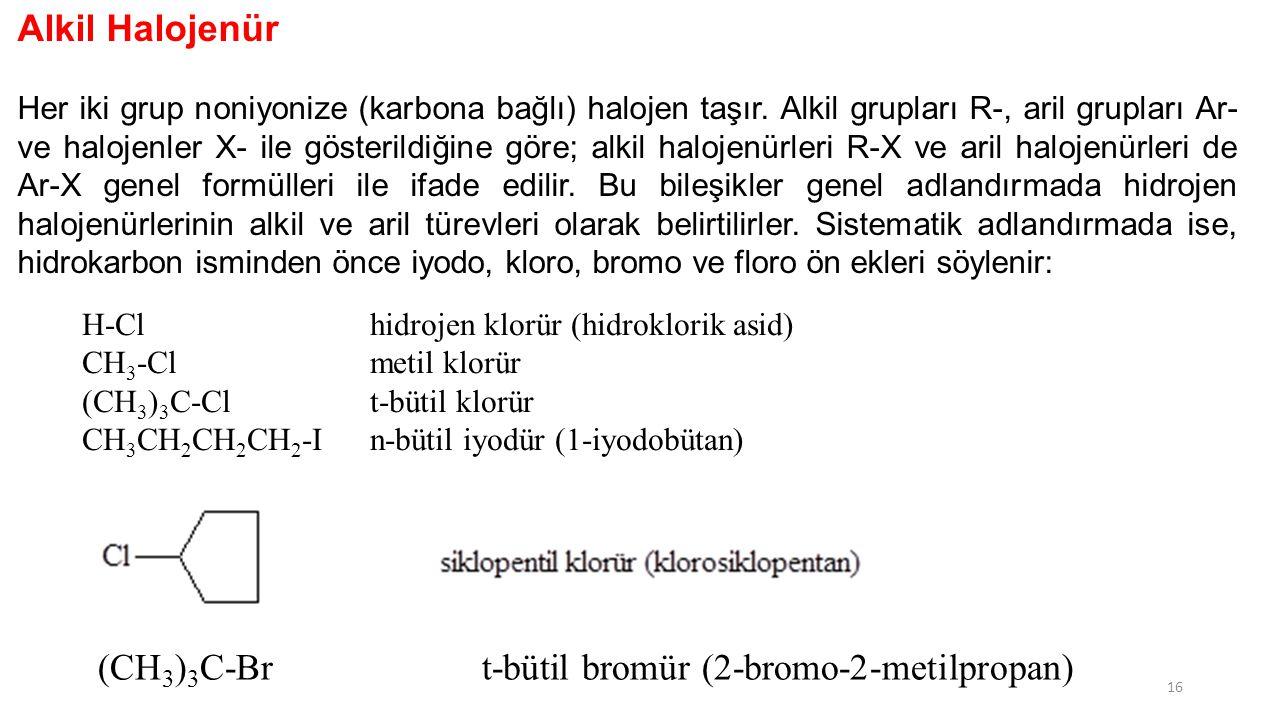 (CH3)3C-Br t-bütil bromür (2-bromo-2-metilpropan)